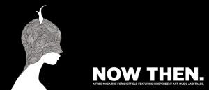 now_then_magazine_sheffield